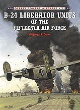 B-24 Liberator Units of the Fifteenth Air Force (Combat Aircraft Book 21)