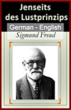 Jenseits des Lustprinzips (Beyond The Pleasure Principle) [German English Bilingual Edition] - Paragraph by Paragraph Translation (German Edition)