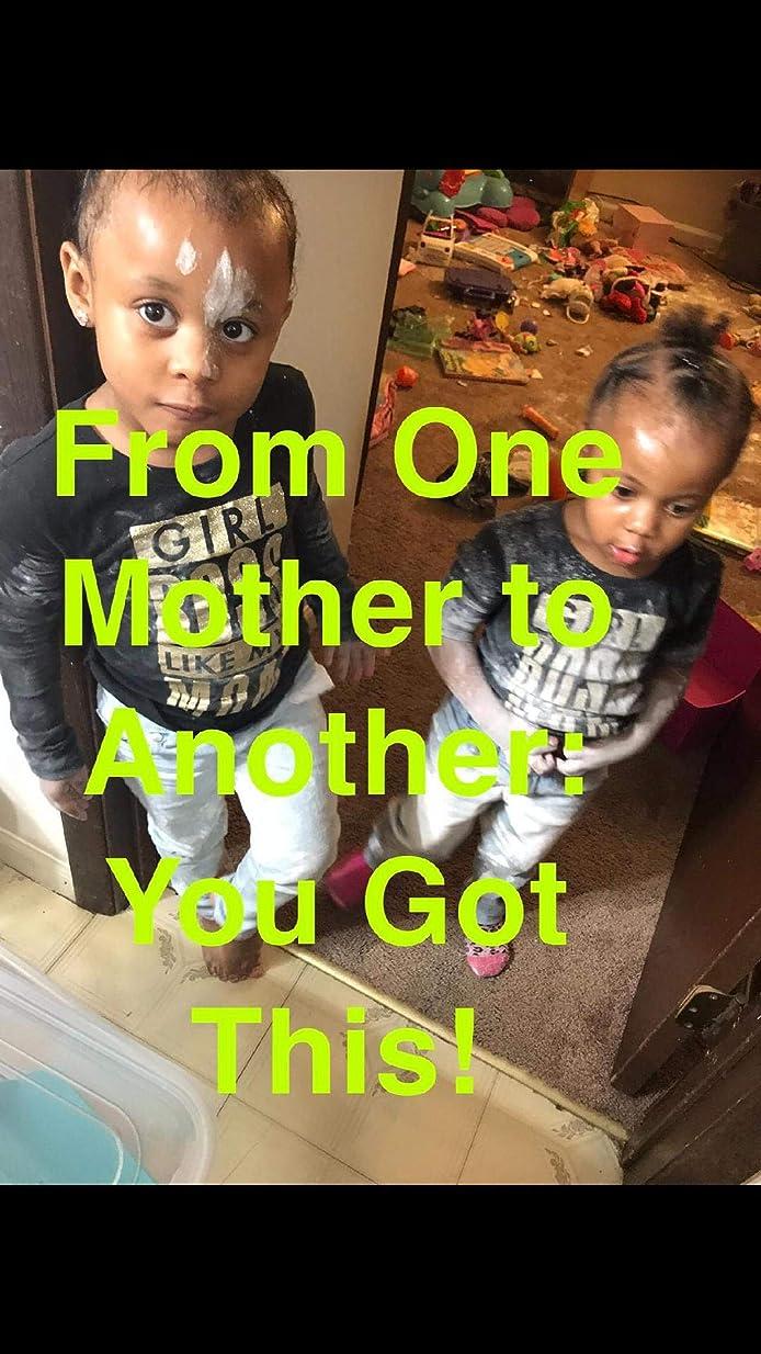 推測少数限界From One Mother to Another: You Got This! (English Edition)