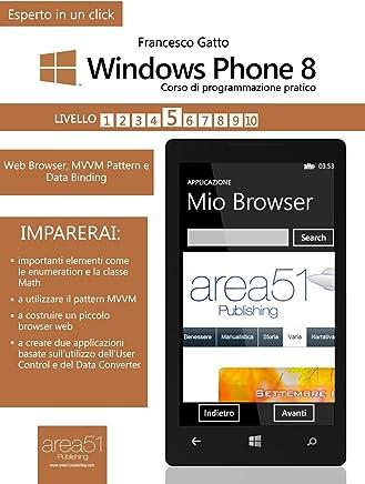 Windows Phone 8. Corso di programmazione pratico. Livello 5 (Esperto in un click)