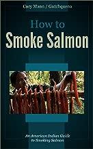 How to Smoke Salmon: an American Indian Guide to Smoking Salmon