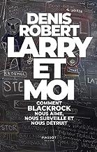 Larry et moi - Comment BlackRock nous aime, nous surveille et nous détruit