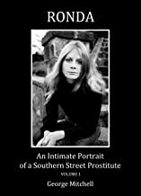 RONDA: An Intimate Portrait of a Southern Street Prostitute, volume one