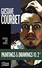 Gustave Courbet - Paintings & Drawings Vol 2 (Zedign Art Series Book 157) (English Edition)