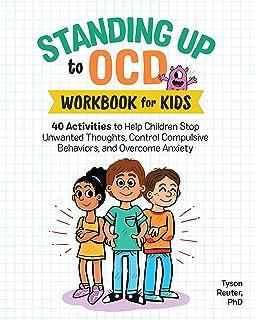 Standing Up to Ocd Workbook for Kids: 40 Activities to Help Children Stop Unwanted Thoughts, Control Compulsive Behaviors,...