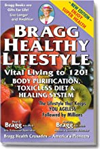 The Bragg Healthy Lifestyle - Vital Living to 120!