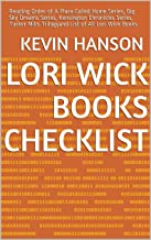 Lori Wick Books Checklist: Reading Order of A Place Called Home Series, Big Sky Dreams Series, Kensington Chronicles Series, Tucker Mills Trilogyand List of All Lori Wick Books