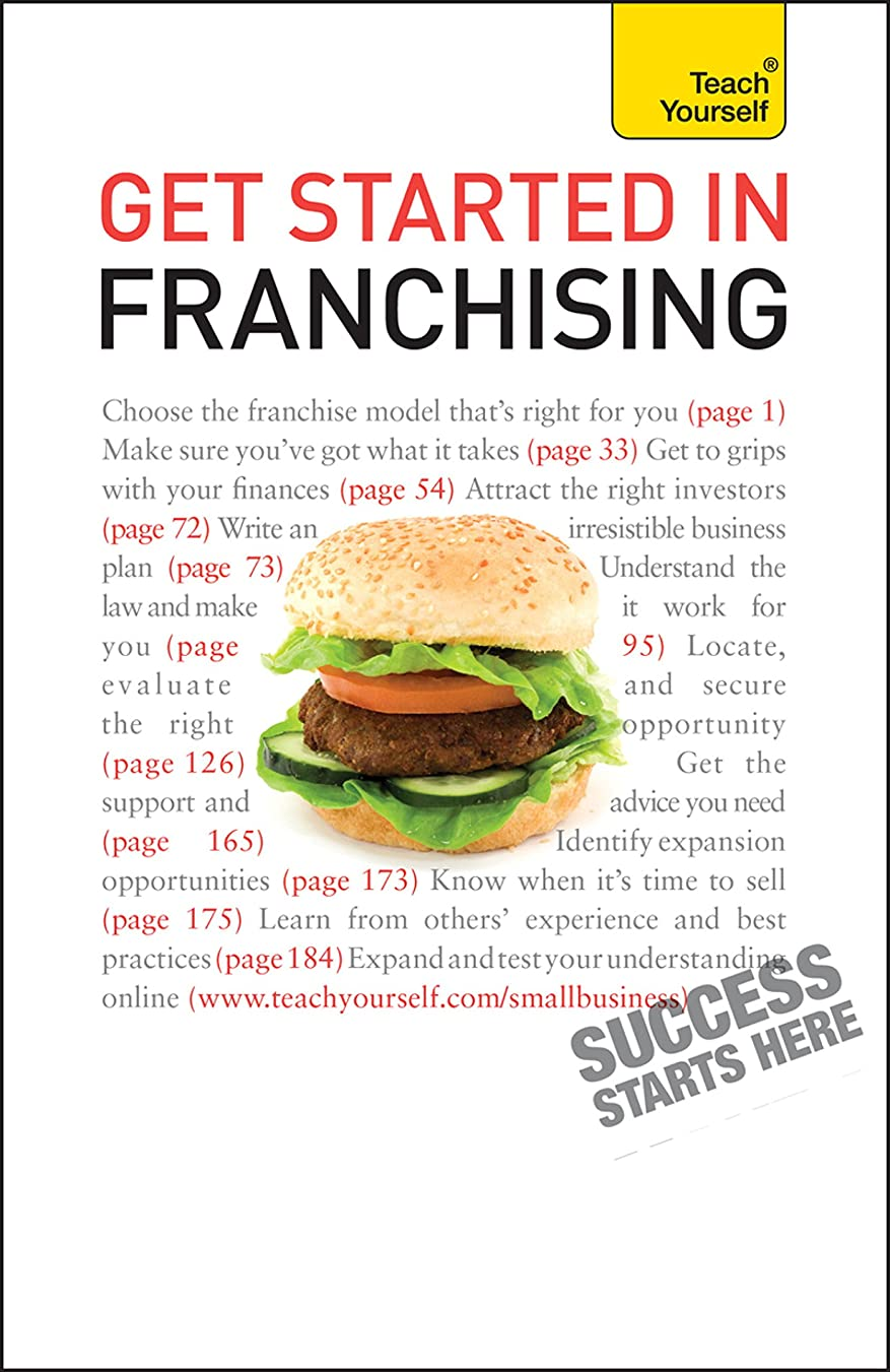 ありそう不正アレルギーGet Started in Franchising: An indispensible practical guide to selecting and starting your franchise business (Teach Yourself) (English Edition)