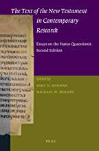 The Text of the New Testament in Contemporary Research: Essays on the Status Quaestionis (New Testament Tools, Studies, and Documents)