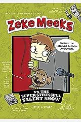 Zeke Meeks vs the Super Stressful Talent Show Kindle Edition