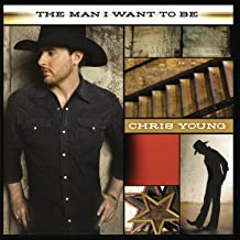 the man i want to be chris young