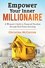 Empower Your Inner Millionaire: A Woman's Guide to Financial Freedom through Real Estate Investing