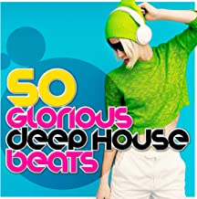 50 Glorious Deep House Beats