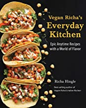 Vegan Richa's Everyday Kitchen: Epic Anytime Recipes with a World of Flavor PDF