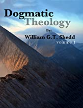 dogmatic theology william gt shedd