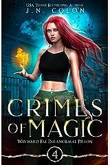 Crimes of Magic (Wayward Fae Paranormal Prison Book 4) Kindle Edition