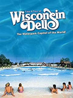 Take A Tour Of. Wisconsin Dell