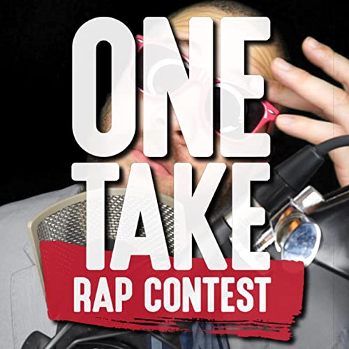 One Take Rap Contest [Explicit] by Daddyphatsnaps on Amazon