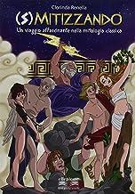 Scaricare Libri Smitizzando. Un viaggio affascinante nella mitologia classica. Per la Scuola media PDF