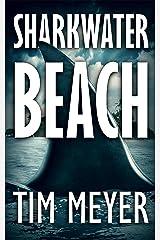 Sharkwater Beach Kindle Edition