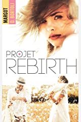 Projet Rebirth (Projet Friendzone t. 3) Format Kindle