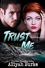 Trust Me (D.A.R.K. Cover, INC Book 2) Kindle Edition
