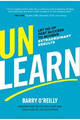 Unlearn: Let Go of Past Success to Achieve Extraordinary Results Kindle Edition