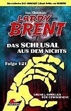 Dan Shocker's LARRY BRENT 121 – Das Scheusal aus dem Nichts (German Edition)