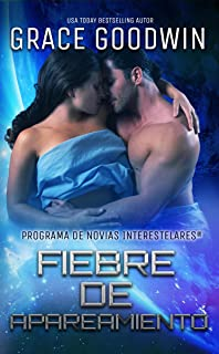 Fiebre de apareamiento (Programa de Novias Interestelares nº 10) (Spanish Edition)