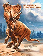 New Perspectives on Horned Dinosaurs: The Royal Tyrrell Museum Ceratopsian Symposium (Life of the Past)