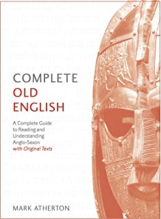 Complete Old English: Enhanced Edition (Complete Languages) (English Edition)
