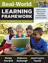 Real-World Learning Framework for Elementary Schools: Digital Tools and Practical Strategies for Successful Implementation