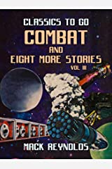 Combat and eight  more stories Vol III (Classics To Go) Kindle Edition