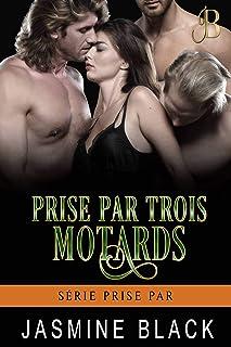 Prise par trois motards (Série Prise par t. 1) (French Edition)