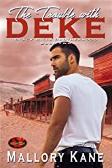 The Trouble with Deke: Brotherhood Protectors World (Black Hills Brotherhood Book 2) Kindle Edition