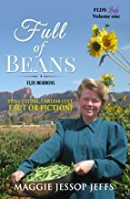 Full of Beans: FLDS Mormons: Evil Culture Lawless Cult, Fact or Fiction? (FLDS Lady Book 1)