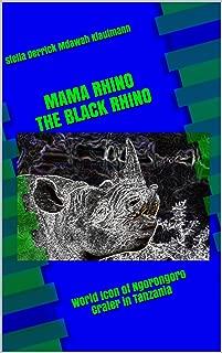 MAMA RHINO (THE BLACK RHINO): World Icon of Ngorongoro Crater- Tanzania (01 Book 1)