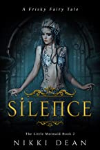 Silence: Book 2 of The Little Mermaid (A Frisky Fairy Tale 7)