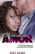 Renascida Pelo Amor (Livro Único)