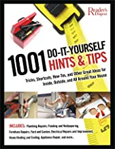 1001 Do-it-Yourself Hints & Tips: Tricks, Shortcuts, How-tos, and Other Nifty Ideas for Inside, Outside, and All Around Your House