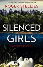 Silenced Girls: An absolutely addictive mystery thriller (Agent Tori Hunter Book 1)