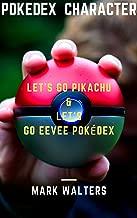 POKEDEX  CHARACTER : LET'S GO PIKACHU & LET'S GO EEVEE POKÉDEX
