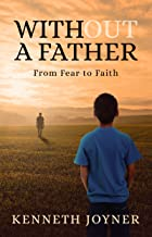 Without A Father- From Fear To Faith