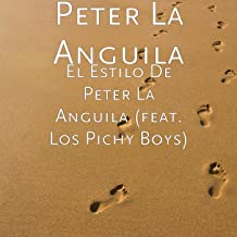 El Estilo De Peter La Anguila (feat. Los Pichy Boys)