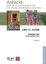 Astucia. El jefe de los Hermanos de la Hoja o los charros contrabandistas de la Rama, II (Biblioteca Americana) (Spanish E...