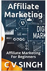 Affiliate Marketing : Affiliate Marketing For Beginners Kindle Edition