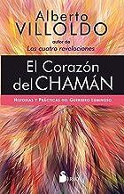 El corazón del chamán: Historias y prácticas del guerrero luminoso (Spanish Edition)