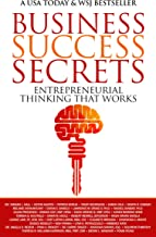 Business Success Secrets: Entrepreneurial Thinking That Works