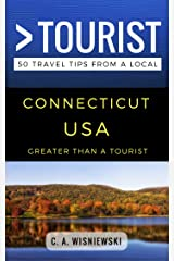 Greater Than a Tourist – Connecticut USA: 50 Travel Tips from a Local (Greater Than a Tourist United States Book 8) Kindle Edition