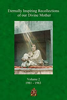 Eternally Inspiring Recollections of Our Divine Mother, Volume 2: 1981-1983